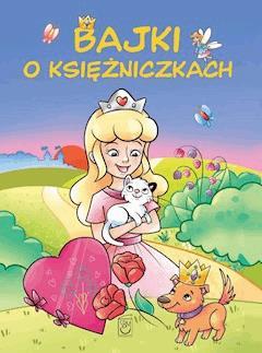 Bajki o księżniczkach - Elżbieta Wójcik - ebook