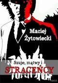 Szuje, mątwy i straceńcy - Maciej Żytowiecki - ebook