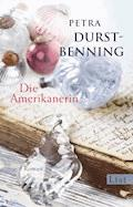 Die Amerikanerin - Petra Durst-Benning - E-Book