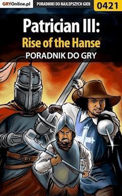 "Patrician III: Rise of the Hanse - poradnik do gry - Paweł ""PaZur76"" Surowiec - ebook"