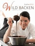 Wild backen - Eveline Wild - E-Book