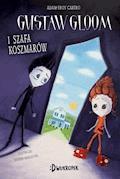 Gustav Gloom i szafa koszmarów - Adam-Troy Castro - ebook
