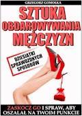 Sztuka obdarowywania mężczyzn - Grzegorz Gomółka - ebook