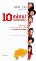 10 minut uważności - Goldie Hawn - ebook