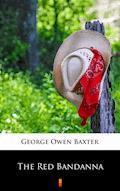 The Red Bandanna - George Owen Baxter - ebook