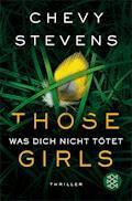 Those Girls – Was dich nicht tötet - Chevy Stevens - E-Book