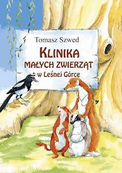 Klinika Małych Zwierząt w Leśnej Górce - Tomasz Szwed - ebook