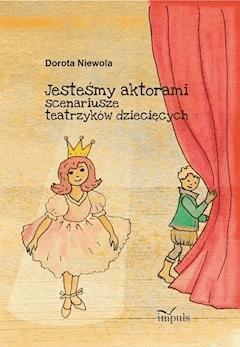 Jesteśmy aktorami - Dorota Niewola - ebook