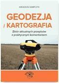 Geodezja i Kartografia. Zbiór aktualnych przepisów z praktycznym komentarzem - Arkadiusz Kampczyk - ebook