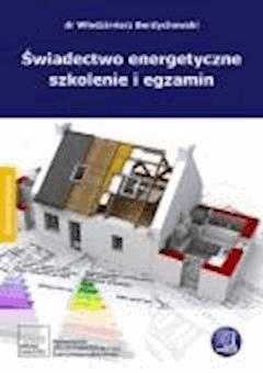 Świadectwo energetyczne szkolenie i egzamin - dr Włodzimierz Berdychowski - ebook