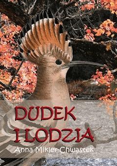 Dudek i Lodzia - Anna Mikler-Chwastek - ebook