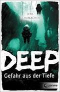 Deep - Gefahr aus der Tiefe - Jens Schumacher - E-Book