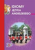 Idiomy języka angielskiego - Anna Strzeszewska - ebook