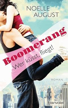Boomerang - Wer küsst, fliegt! - Noelle August - E-Book