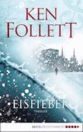 Eisfieber - Ken Follett - E-Book