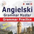 Angielski – Grammar Master: Grammar Practice. Poziom średnio zaawansowany / zaawansowany: B2-C1 – Słuchaj & Ucz się - Dorota Guzik - audiobook