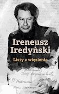 IRENEUSZ IREDYŃSKI. Listy z więzienia - Marek Sołtysik - ebook