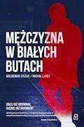 Mężczyzna w białych butach - dr Michał Larek, Waldemar Ciszak - ebook