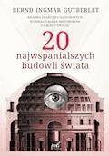 20 najwspanialszych budowli świata - Bernd Ingmar Gutberlet - ebook