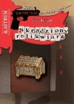 Skradziony relikwiarz   - Jan Kąkol - ebook