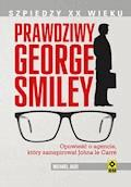 Prawdziwy George Smiley. Opowieść o agencie, który zainspirował Johna le Carré - Michael Jago - ebook