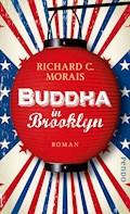 Buddha in Brooklyn - Richard C. Morais - E-Book