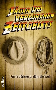 Jäger des verlorenen Zeitgeists - Frank Jöricke - E-Book