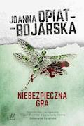 Niebezpieczna gra - Joanna Opiat-Bojarska - ebook