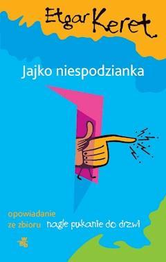 Jajko niespodzianka - Etgar Keret - ebook