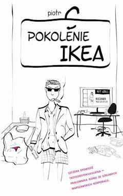 Pokolenie Ikea - Piotr C - ebook