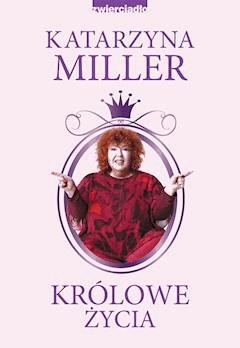 Królowe życia - Katarzyna Miller - ebook