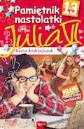 Pamiętnik nastolatki 13. Julia VI - Beata Andrzejczuk - ebook