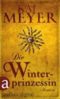 Die Winterprinzessin - Kai Meyer - E-Book