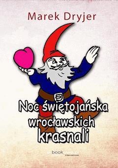 Noc świętojańska wrocławskich krasnali - Marek Dryjer - ebook