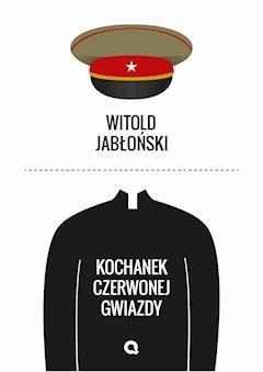 Kochanek czerwonej gwiazdy - Witold Jabłoński - ebook