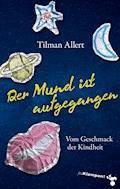 Der Mund ist aufgegangen - Tilman Allert - E-Book