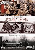 Polska - Rosja. Czas wojny, czas pokoju - Jan Kochańczyk - audiobook