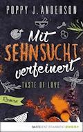 Taste of Love - Mit Sehnsucht verfeinert - Poppy J. Anderson - E-Book
