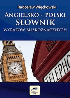 Angielsko-polski słownik wyrazów bliskoznacznych - Radosław Więckowski - ebook