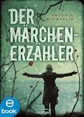 Der Märchenerzähler - Antonia Michaelis - E-Book