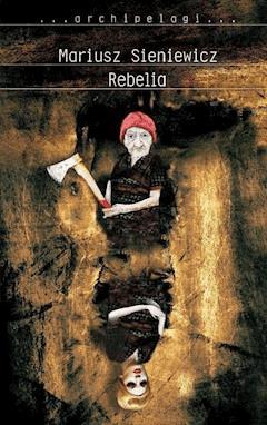 Rebelia - Mariusz Sieniewicz - ebook