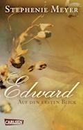 Edward - Auf den ersten Blick (Bella und Edward ) - Stephenie Meyer - E-Book