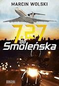 7.27 do Smoleńska - Marcin Wolski - ebook