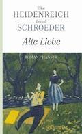 Alte Liebe - Elke Heidenreich - E-Book