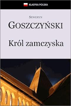 Król zamczyska - Seweryn Goszczyński - ebook