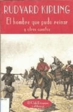 El hombre que pudo reinar - Rudyard Kipling - ebook