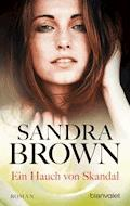 Ein Hauch von Skandal - Sandra Brown - E-Book