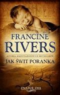 Jak swit poranka - Francine Rivers - Francine Rivers - ebook