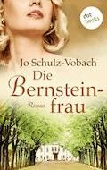 Die Bernsteinfrau - Jo Schulz-Vobach - E-Book