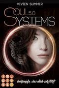 SoulSystems 5: Bekämpfe, was dich zerstört - Vivien Summer - E-Book